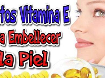 Efectos de la Vitamina E para Embellecer la Piel y Sentirte Siempre Joven