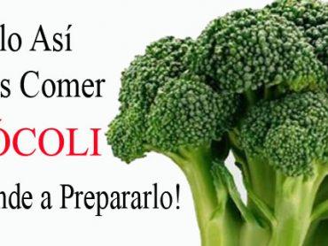 Así Debes Comer Brócoli. Aprende a Prepararlo